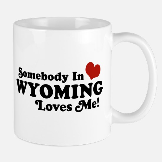Somebody in Wyoming Loves Me Mug