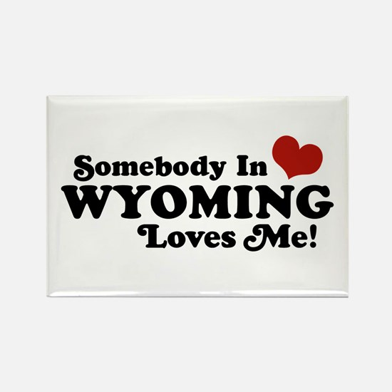 Somebody in Wyoming Loves Me Rectangle Magnet