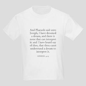 GENESIS  41:15 Kids T-Shirt