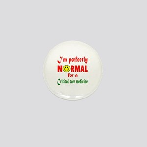 I'm perfectly normal for a Critical Ca Mini Button
