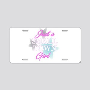 Just A Small Town Girl Desi Aluminum License Plate