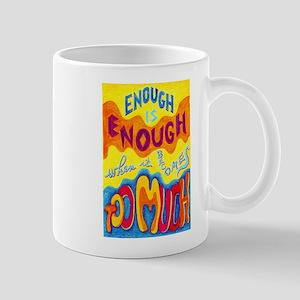 ENOUGH IS ENOUGH - Mug