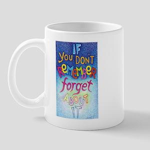 IF YOU DON'T REMEMBER - Mug