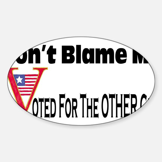 Don't Blame Me Oval Decal
