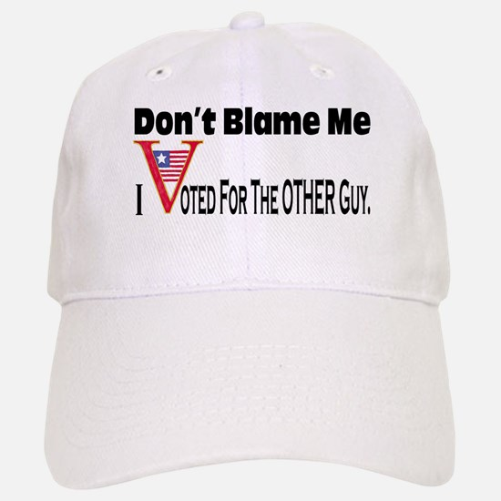 Don't Blame Me Baseball Baseball Cap
