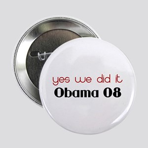"yes we did it Obama 2.25"" Button"
