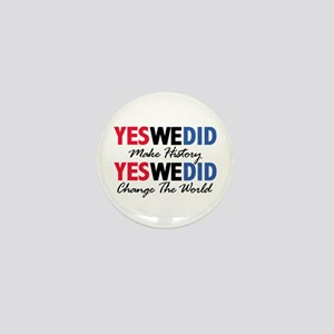 Yes We Did Make History Mini Button