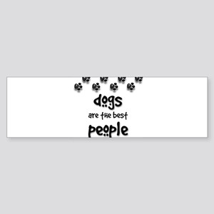 Dogs are the Best People Bumper Sticker