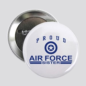 """Proud Air Force Sister 2.25"""" Button"""