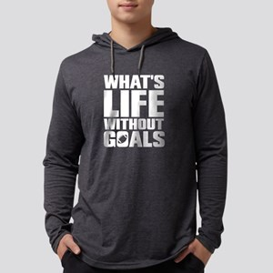 What's Life Without Goals Football Sports T-Shirt