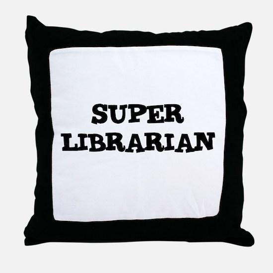 SUPER LIBRARIAN  Throw Pillow