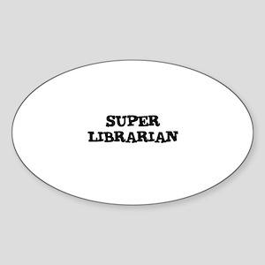 SUPER LIBRARIAN Oval Sticker