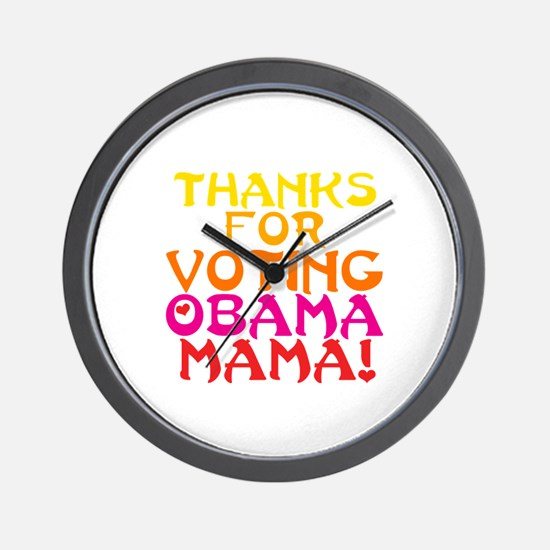 Thanks for Voting Obama, Mama! Wall Clock
