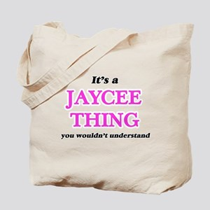 It's a Jaycee thing, you wouldn't Tote Bag
