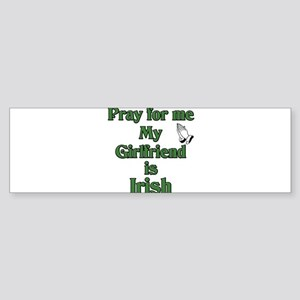 Pray for me My Girlfriend is Bumper Sticker