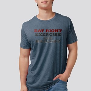 Eat right exercise die health T-Shirt