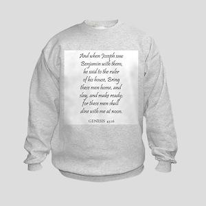 GENESIS  43:16 Kids Sweatshirt