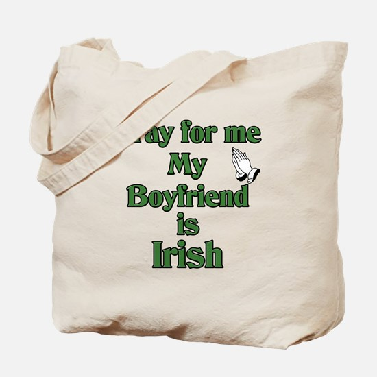 Pray for me My Boyfriend is I Tote Bag