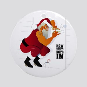 How Santa Actually Gets In Ornament (Round)