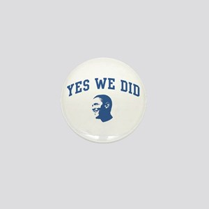 Yes We Did (Obama Face) Mini Button
