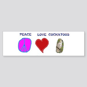 Peace Love Cockatoos Bumper Sticker