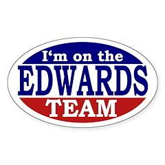 I'm on the Edwards Team (oval bumper sticker)