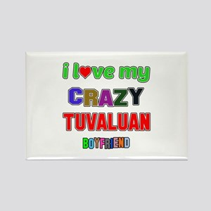 I Love My Crazy Tuvaluan Boyfrien Rectangle Magnet