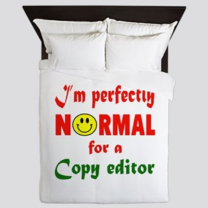 I'm perfectly normal for a Copy editor Queen Duvet