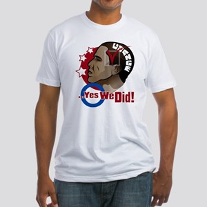 O...Yes We Did! Fitted T-Shirt