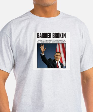 Obama: Barrier Broken T-Shirt