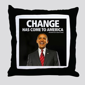 Obama: Change Has Come Throw Pillow