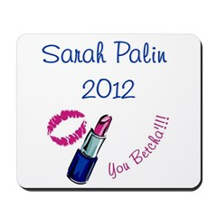 Sarah Palin 2012 - You betcha Mousepad
