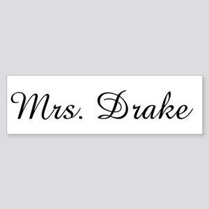 Mrs. Drake Bumper Sticker