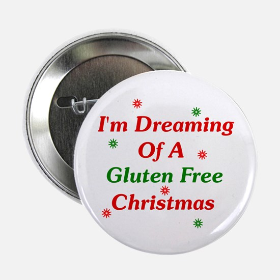 "Dreaming Of A Gluten Free Christmas 2.25"" Button"