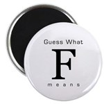 Guess What F Means Magnet