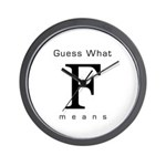 Guess What F Means Wall Clock