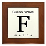 Guess What F Means Framed Tile