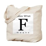 Guess What F Means Tote Bag