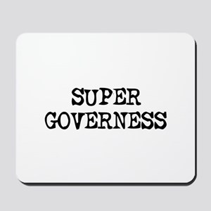SUPER GOVERNESS  Mousepad