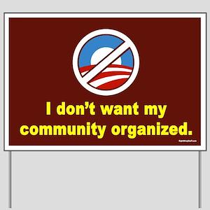 Don't Want Community Organized Yard Sign
