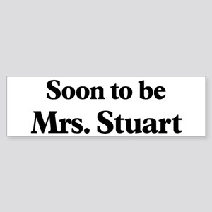 Soon to be Mrs. Stuart Bumper Sticker