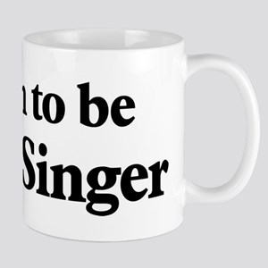Soon to be Mrs. Singer Mug