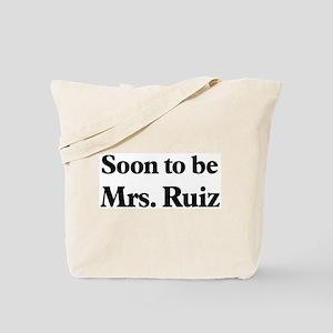 Soon to be Mrs. Ruiz Tote Bag