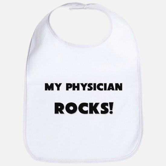 MY Physician ROCKS! Bib