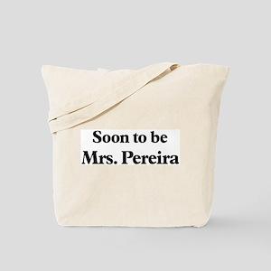 Soon to be Mrs. Pereira Tote Bag