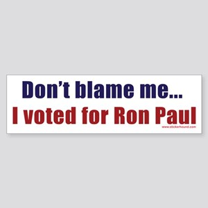Don't blame me...I voted for Bumper Sticker