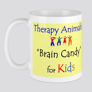 """""""Therapy Animals! Brain Candy for Kids!"""" Mug"""
