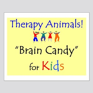 """""""Therapy Animals! Brain Candy for Kids!"""" Small Po"""
