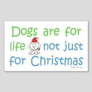 Dogs are for Life Rectangle Sticker
