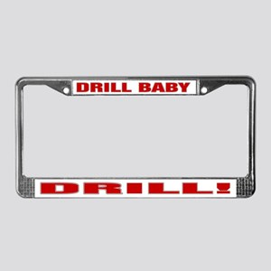 DRILL BABY DRILL! License Plate Frame